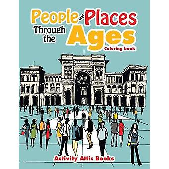 People and Places Through the Ages Coloring Book by Activity Attic Books