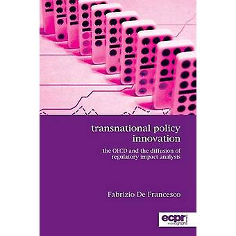 Transnational Policy Innovation The OECD and the Diffusion of Regulatory Impact Analysis by Francesco & Fabrizio De