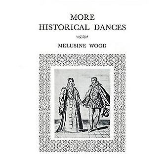 More Historical Dances by Wood & Melusine