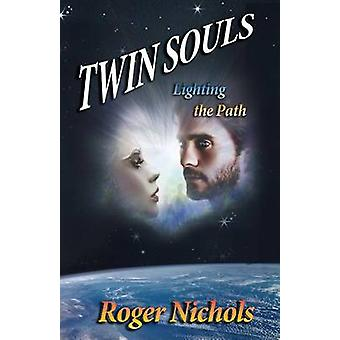 Twin Souls  Lighting the Path by Nichols & Roger