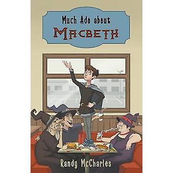 Much Ado about Macbeth by McCharles & Randy