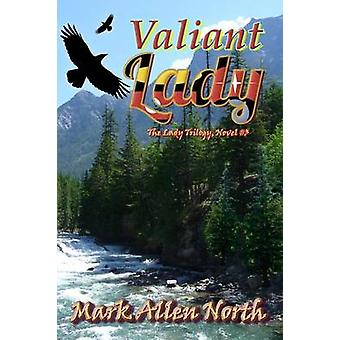 Valiant Lady Novel 3 by North & Mark Allen