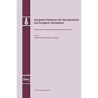 Inorganic Fullerenelike Nanoparticles and Inorganic Nanotubes by Tenne & Reshef