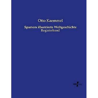 Spamers illustrierte WeltgeschichteRegisterband by Kaemmel & Otto