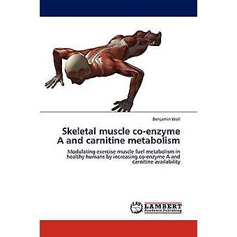 Skjelettmuskelkoenzymet A og karnitinmetabolismen av Vegg & Benjamin