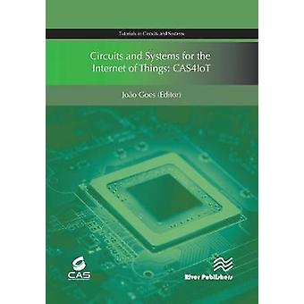 Circuits and Systems for the Internet of Things by Goes & Joao