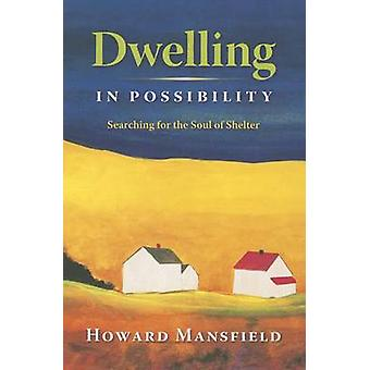 Dwelling in Possibility by Howard Mansfield - 9780872331679 Book
