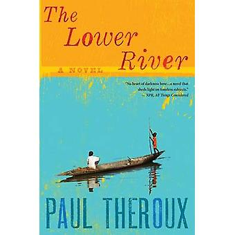 Lower River by Paul Theroux - 9780544002258 Book
