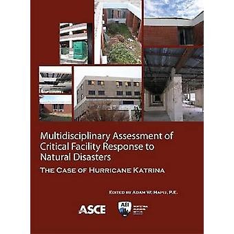 Multidisciplinary Assessment of Critical Facility Response to Natural