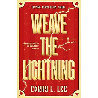 Weave The Lightning by Corry L. Lee - 9781781087909 Book