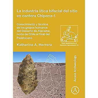 La industria litica bifacial del sitio en cantera Chipana-1 - Conocimi