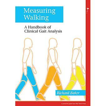 Measuring Walking - A Handbook of Clinical Gait Analysis by Richard W.