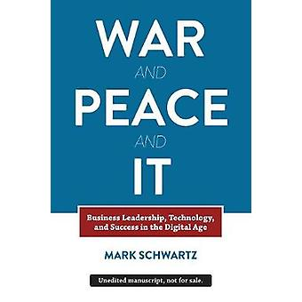 War and Peace and IT - Business Leadership - Technology - and Success