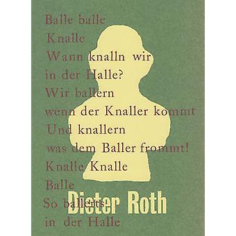 Dieter Roth - Balle Balle Balle by Sven Beckstette - Julia Gelshorn -