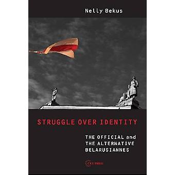 Struggle Over Identity - The Official and the Alternative  -Belarusiann