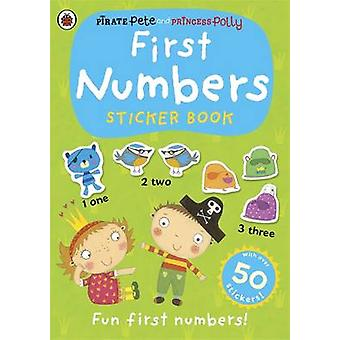 First Numbers - a Pirate Pete and Princess Polly Sticker Activity Book