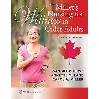 Miller's Nursing for Wellness in Older Adults by Sandra P Hirst - Ann
