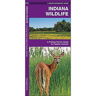 Indiana Wildlife - A Folding Pocket Guide to Familiar Species by James