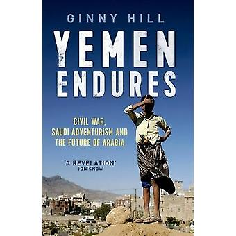 Yemen udholder - borgerkrig - saudiske eventyrlyst og fremtiden for Arabia