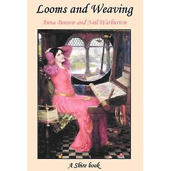 Looms and Weaving by Anna P. Benson - 9780852637531 Book