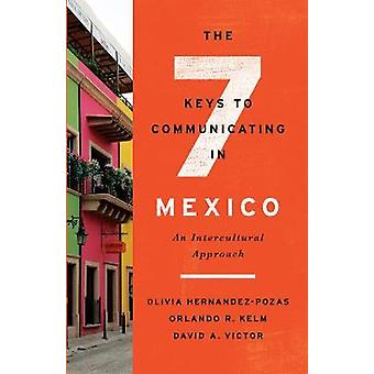 The Seven Keys to Communicating in Mexico - An Intercultural Approach