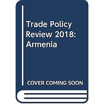 Trade Policy Review 2018 - Armenia by World Tourism Organization - 978
