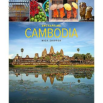 Enchanting Cambodia (2nd edition) by Mick Shippen - 9781912081073 Book