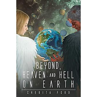 Beyond - Heaven and Hell On Earth by Cherita Ford - 9781681399072 Book