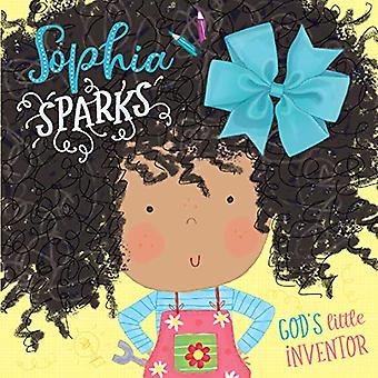Sophia Sparks - God's Little Inventor - 9781788931182 Book