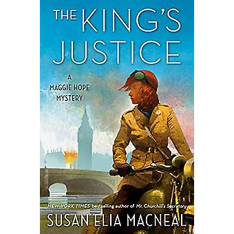 The King's Justice - A Maggie Hope Mystery by Susan Elia MacNeal - 978