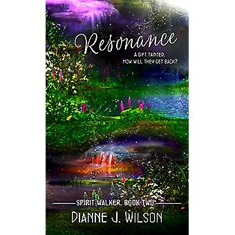 Resonance by Dianne J. Wilson - 9781522300267 Book