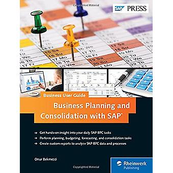 Business Planning and Consolidation with SAP - Business User Guide by