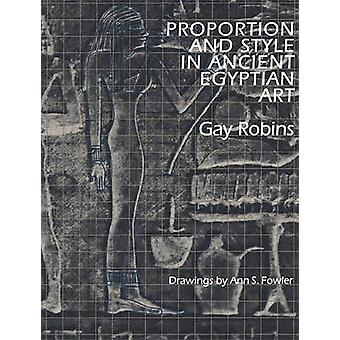 Proportion and Style in Ancient Egyptian Art by Gay Robins & Illustrated by Ann S Fowler