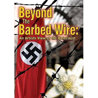 Beyond the Barbed Wire: An Artists View [DVD] USA import