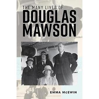 The Many Lives of Douglas Mawson by Mcewin & Emma