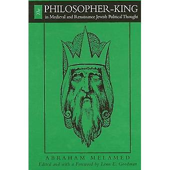 Filosofenking i middelalderen og renessanse jødisk politisk tanke av Abraham Melamed & Forord av Lenn E Goodman