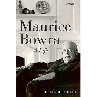 Maurice Bowra A Life-tekijä Leslie Mitchell