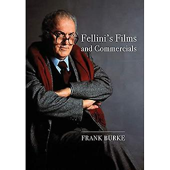 Fellini's Films and Commercials: From Postwar to Postmodern (Trajectories of Italian Cinema and Media)