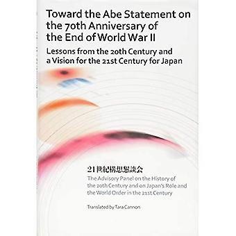 Toward the Abe Statement on the 70th Anniversary of the End of World War II