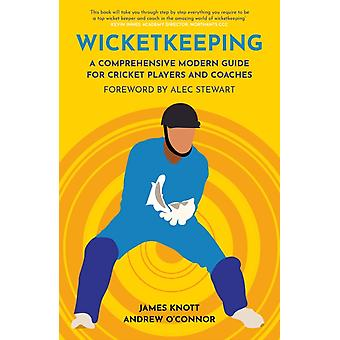 Wicket Keeping by James KnottAndy OConnor