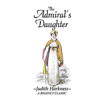 The Admiral's Daughter - A Regency Classic by Judith Harkness - 978078