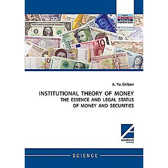 Institutional Theory of Money by Andrey Yu Gribov - 9781494600006 Book