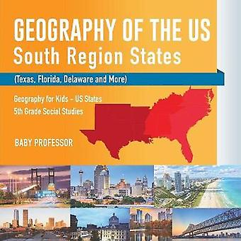Geography of the US - South Region States (Texas - Florida - Delaware