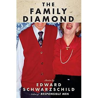 The Family Diamond - Stories by Edward Schwarzschild - 9781565124103 B