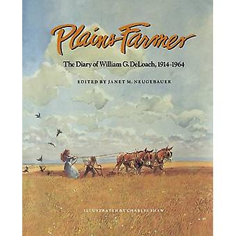 Plains Farmer - The Diary of William G. DeLoach - 1914-1964 by Janet M