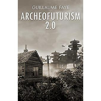 Archeofuturism 2.0 by Guillaume Faye - 9781910524923 Book