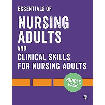 Bundle Essentials of Nursing Adults Clinical Skills for Nursing Adults by Edited by Karen Elcock & Edited by Wendy Wright & Edited by Paul Newcombe & Edited by Fiona Everett