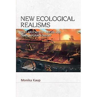 New Ecological Realisms PostApocalyptic Fiction and Contemporary Theory Speculative Realism