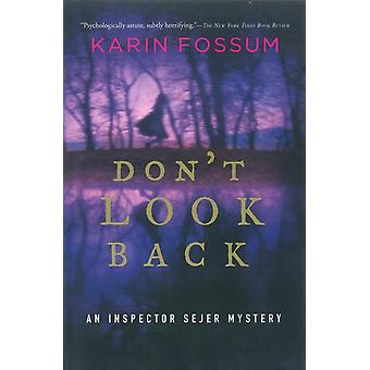 Dont Look Back by Karin Fossum & Translated by Felicity David