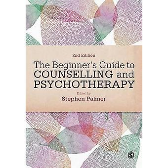 The Beginners Guide to Counselling  Psychotherapy by Palmer & Stephen